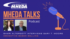 MHEDA Talks: Gary Moore on Objective Based Selling and Building Relationships